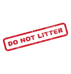 Do Not Litter Text Rubber Stamp vector image