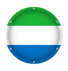 Round metallic flag of sierra leone with screws vector