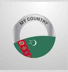 Turkmenistan my country flag badge vector