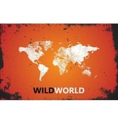 World Map Wild world poster Grunge vector image vector image