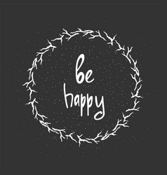 be happy - hand drawn brush text handdrawn vector image vector image
