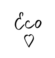 Eco world with heart - hand drawn brush text vector