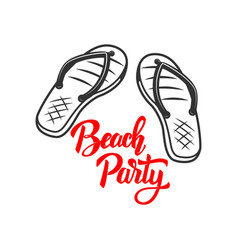 beach party lettering phrase with flip-flops vector image