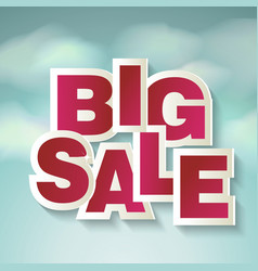 Creative sale design with words big sale on blue vector