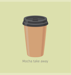 Mocha take away coffee in paper cup vector