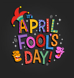 April fools day design with decorative lettering vector
