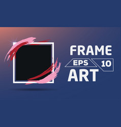 black square with color brush frame art vector image