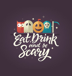Eat drink and be scary - halloween card vector