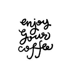 enjoy your coffee vector image