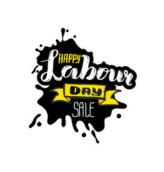 hand lettering happy labor day sale - may vector image