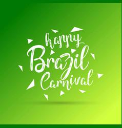 Happy brazilian carnival day white happy vector