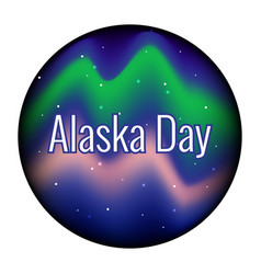 Alaska day 18 october state in the usa night vector