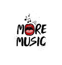 More music grunge inspirational lettering vector
