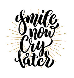 Smile now cry later hand drawn motivation vector