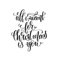 All i want for christmas is you - hand lettering vector