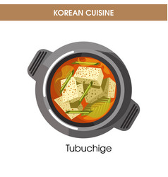 korean cuisine tubuchige soup traditional dish vector image