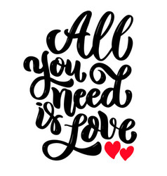 all you need is love lettering phrase isolated on vector image