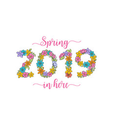 spring 2019 is here flower card holiday greeting vector image