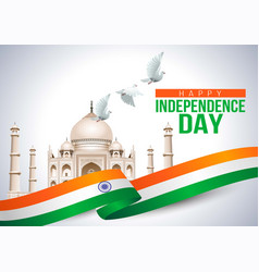 taj mahal with15th august happy independence day vector image