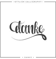 Thank you Phrase in German handmade Danke Stylish vector image
