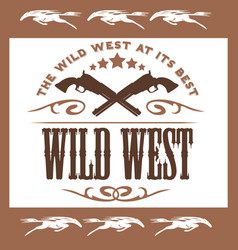 Vintage wild west poster with crossed colts vector