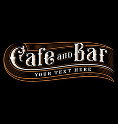 cafe and bar lettering vector image