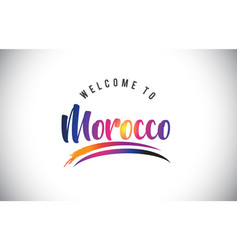Morocco welcome to message in purple vibrant vector