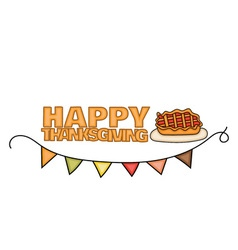 Happy Thanksgiving Day banner sign with a pie on a vector image vector image