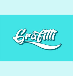 Grafitti hand written word text for typography vector