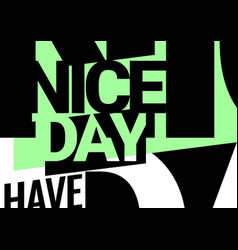 Abstract background on theme a good day vector