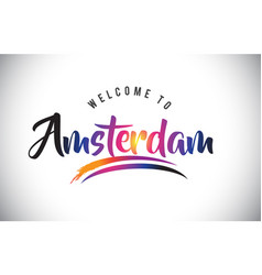 Amsterdam welcome to message in purple vibrant vector