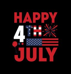 Happy 4th july - 4th july t shirts design vector