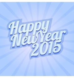 Happy New Year 2015 on blue background vector image vector image