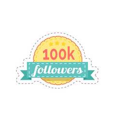 followers 100k rounded banner with ribbon vector image