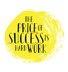 Motivational quote the price of success is hard vector