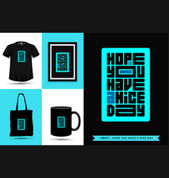 Typographic quote inspiration tshirt hope you vector