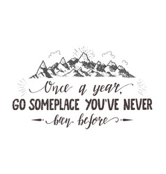 Hand-lettering quote of travel and montains vector