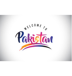 Pakistan welcome to message in purple vibrant vector