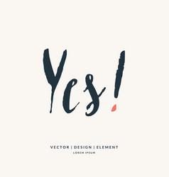 Modern hand drawn lettering phrase vector
