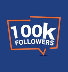 100k followers celebrating in online social media vector