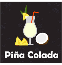 Pina colada glass of cocktail coconut black backgr vector