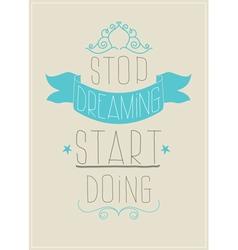 Retro poster Stop dreaming start doing vector image