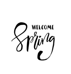 welcome spring - hand drawn inspiration quote vector image