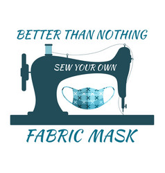 Better than nothing sew your own fabric mask vector