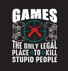Gamer quotes and slogan good for tee games vector