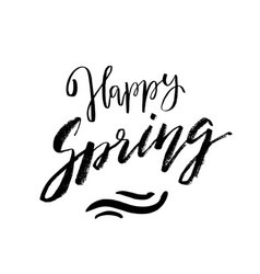 Happy spring - hand drawn inspiration quote vector