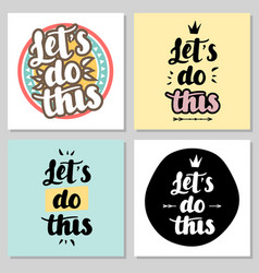 let s do this hand drawn lettering vector image