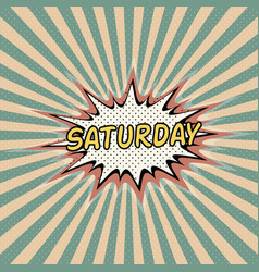 saturday day week comic sound vector image