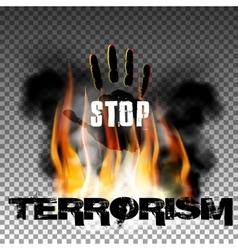Stop terrorism hand in the fire smoke vector