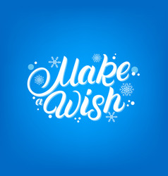 Make a wish hand written lettering vector